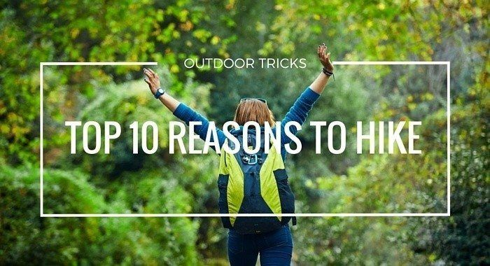 Top 10 Reasons to Hike