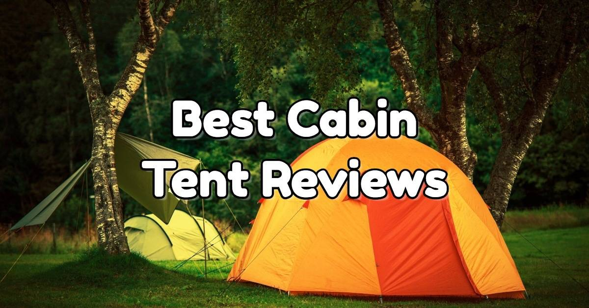 & Best Cabin Tents for Family in 2018 u2013 Outdoor Tricks